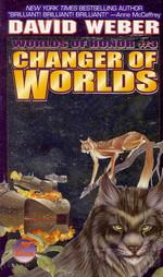 Honor HarringtonWorlds of Honor vol. 3: Changer of Worlds (Weber, David)