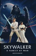 Skywalker: A Family at War: Star Wars Disney Canon Reference Book (af Kristine Baver) (HC) (Star Wars)