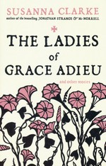Ladies of Grace Adieu and Other Stories, The (TPB) (Clarke, Susanna)