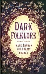 Dark Folklorre (HC) (Norman, Mark & Norman, Tracey)