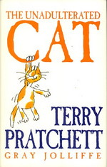 Unadulterated Cat, The (HC) (Pratchett, Terry)