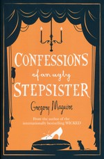 Confessions of an Ugly Stepsister (TPB) (Maguire, Gregory)