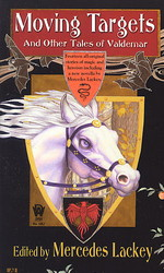Valdemar: Tales of Valdemar nr. 4: Moving Targets and Other Tales of Valdemar (Lackey, Mercedes (Ed.))