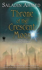 Crescent Moon Kingdoms nr. 1: Throne of the Crescent Moon (Ahmed, Saladin)