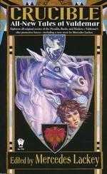 Valdemar: Tales of Valdemar nr. 9: Crucible: All-New Tales of Valdemar (Lackey, Mercedes (Ed.))