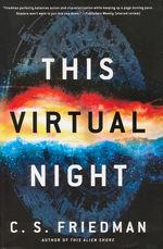 Alien Shores (HC) nr. 2: This Virtual Night (Friedman, C.S.)