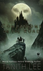 Companions on the Road (Lee, Tanith)