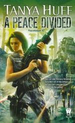 Peacekeeper nr. 2: Peace Divided, A (Huff, Tanya)