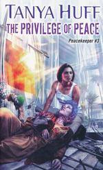 Peacekeeper nr. 3: Privilege of Peace, The (Huff, Tanya)