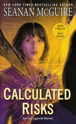 InCryptid nr. 10: Calculated Risks (McGuire, Seanan)