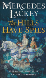 Valdemar: Family Spies nr. 1: Hills Have Spies, The (Lackey, Mercedes)