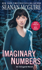 InCryptid nr. 9: Imaginary Numbers (McGuire, Seanan)