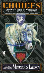 Valdemar: Tales of Valdemar nr. 12: Choices: All-New Tales of Valdemar (Lackey, Mercedes (Ed.))