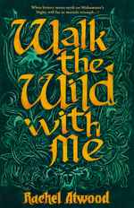 Walk the Wild with Me (TPB) nr. 1: Walk the Wild with Me (Atwood, Rachel)