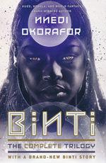 Binti (TPB)Binti: The Complete Trilogy (Okorafor, Nnedi)