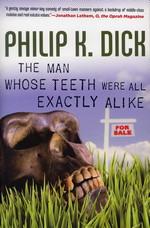 Man Whose Teeth Were All Exactly Alike, The  (1984)  (ikke SF) (TPB) (Dick, Philip K.)