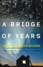 Bridge of Years, A (TPB) - TILBUD (så længe lager haves, der tages forbehold for udsolgte varer) (Wilson, Robert Charles)