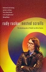 Nested Scrolls: The Autobiography of Rudolf von Bitter Rucker (TPB) (Rucker, Rudy)