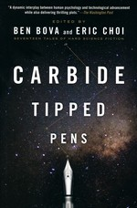 Carbide Tipped Pens: Seventeen Tales of Hard Science Fiction (TPB) (Bova, Ben (Ed.) & Choi, Eric (Ed.))