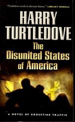 Crosstime Traffic nr. 4: Disunited States of America, The - TILBUD (så længe lager haves, der tages forbehold for udsolgte varer) (Turtledove, Harry)