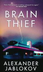 Brain Thief - TILBUD (så længe lager haves, der tages forbehold for udsolgte varer) (Jablokov, Alexander)
