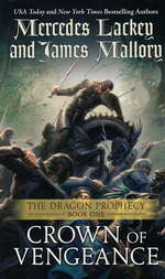 Dragon Prophecy Trilogy nr. 1: Crown of Vengeance (m. James Mallory) (Lackey, Mercedes)