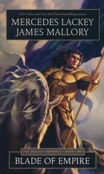 Dragon Prophecy Trilogy nr. 2: Blade of Empire (m. James Mallory) Blade of Empire (Lackey, Mercedes)