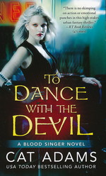 Blood Singer nr. 6: To Dance With the Devil (Adams, Cat)