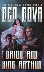 Orion nr. 6: Orion and King Arthur - TILBUD (så længe lager haves, der tages forbehold for udsolgte varer) (Bova, Ben)