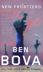 New Frontiers: A Collection of Tales About the Past, the Present, and the Future (Bova, Ben)