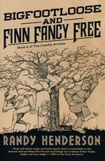 Arcana Familia, The (TPB) nr. 2: Bigfootloose and Finn Fancy Free  - TILBUD (så længe lager haves, der tages forbehold for udsolgte varer) (Henderson, Randy)