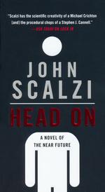 Novel of the Near Future nr. 2: Head On (Scalzi, John)