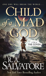 Coven, The nr. 1: Child of a Mad God, (Salvatore, R.A.)