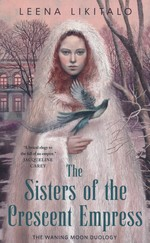 Waning Moon Duology, The (TPB) nr. 2: Sisters of the Crescent Empress, The (Likitalo, Leena