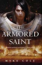Sacred Throne Trilogy, The (HC) nr. 1: Armored Saint, The (Cole, Myke)