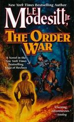 Saga of Recluce, The nr. 4: Order War, The (Modesitt, Jr., L.E.)
