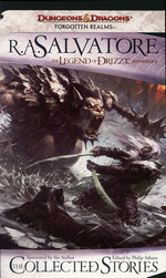 Legend of Drizzt, TheCollected Stories, The (af R.A.Salvatore) (Forgotten Realms)