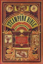 Steampunk Bible, The (m. S. J. Chambers) (HC) (VanderMeer, Jeff)