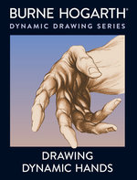 Dynamic Drawing Series (TPB)Drawing Dynamic Hands  (How-to-draw) (Hogarth, Burne)