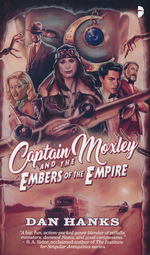 Captain Moxley and the Embers of the Empire (Hanks, Dan)