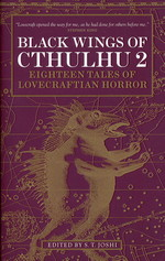 Black Wings of Cthulhu (TPB) nr. 2: Black Wings of Cthulhu: Eighteen Tales of Lovecraftian Horror Vol. 2 (Lovecraft, H.P & Andre.)