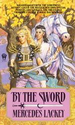 Valdemar: Kerowyn's Tale nr. 1: By the Sword (Lackey, Mercedes)