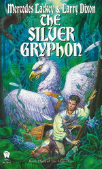 Valdemar: Mage Wars nr. 3: Silver Gryphon, The (m. Larry Dixon) (Lackey, Mercedes)