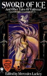 Valdemar: Tales of Valdemar nr. 1: Sword of Ice and Other Tales of Valdemar (Lackey, Mercedes (Ed.))
