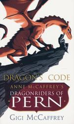 Dragonriders of Pern nr. 20: Dragon's Code (McCaffrey, Gigi)
