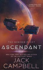 Lost Fleet: The Genesis Fleet nr. 2: Ascendant (Campbell, Jack)