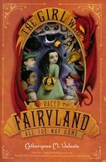 Fairyland (HC) nr. 5: Girl Who Raced Fairyland All the Way Home, The TILBUD (så længe lager haves, der tages forbehold for udsolgte varer) (Valente, Catherynne M.)