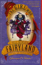 Fairyland (TPB) nr. 2: Girl Who Fell Beneath Fairyland and Led the Revels There, The (Valente, Catherynne M.)