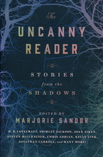 Uncanny Reader, The: Stories from the Shadows (TPB) (Sandor, Marjorie (Ed.))