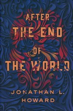 Carter & Lovecraft (HC) nr. 2: After the End of the World (Howard, Jonathan L. )